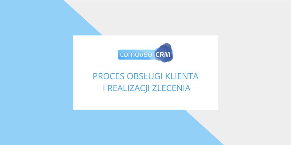 Proces obsługi klienta i realizacji zlecenia (2)